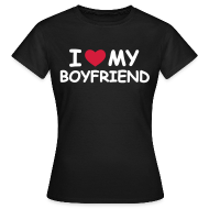 T-shirts ~ Dame-T-shirt ~ I love my boyfriend