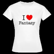 T-paidat ~ Naisten t-paita ~ Naisten (I Love Fantasy) T-paita