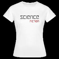 T-paidat ~ Naisten t-paita ~ Naisten (Science Fiction) T-paita