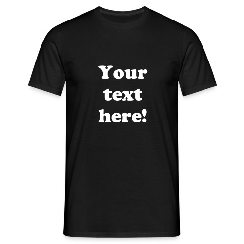 Men's T-Shirt - Cost shown inclusive of front and back printing with your message in single colour. A range of T-shirt and font colours are available so you can create your very own design.