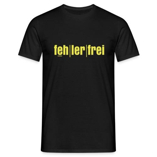 Männershirt - fehlerfrei - Männer T-Shirt