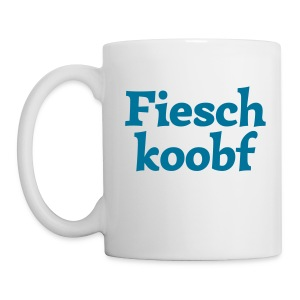 Tasse Fieschkoobf - Tasse