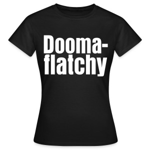Doomaflatchy Shirt (Women's - Black) - Women's T-Shirt