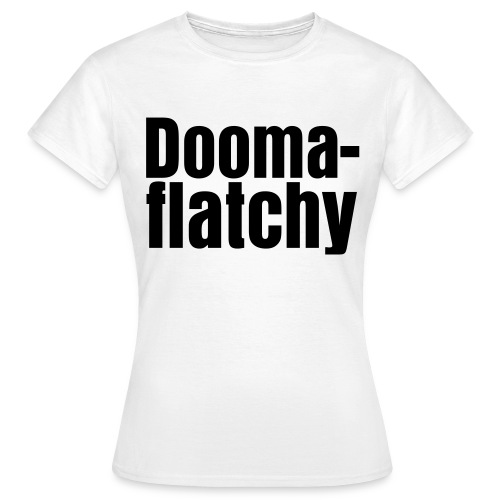 Doomaflatchy Shirt (Women's - White) - Women's T-Shirt