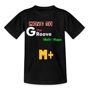 MelliMRaps move to groove t-shirt  - Teenage T-shirt