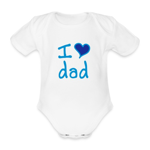 BODY I LOVE DAD - Body bébé bio manches courtes