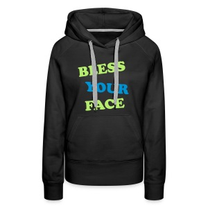 bless your/peace off - Women's Premium Hoodie