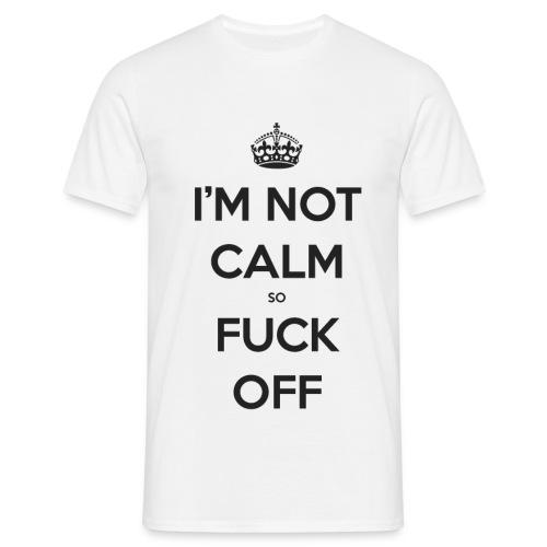 not calm - Men's T-Shirt
