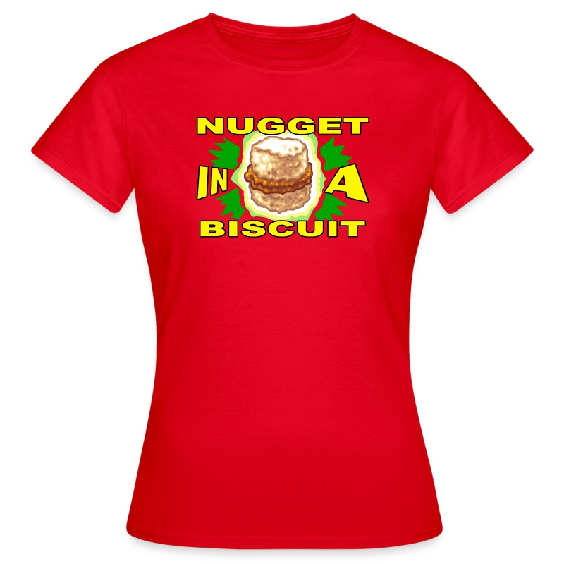 NUGGET IN A BISCUIT!!! (Women) - Women's T-Shirt