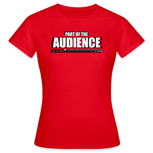 Part of the AUDIENCE (Women) - Women's T-Shirt