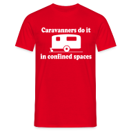 T-Shirts ~ Men's T-Shirt ~ Caravanners do it in confined spaces