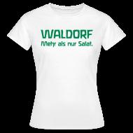 T-Shirts ~ Frauen T-Shirt ~ WALDORF. Mehr als nur Salat.