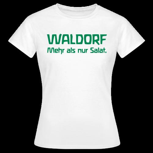 WALDORF. Mehr als nur Salat. - Frauen T-Shirt