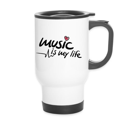 Music is my life - Trinkbecher - Thermobecher