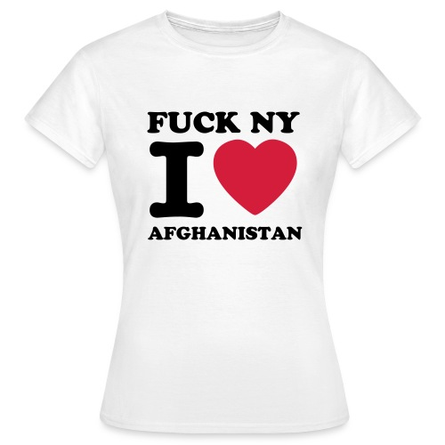 FUCK NY I LOVE AFGHANISTAN T-SHIRT (VROUW) - Vrouwen T-shirt