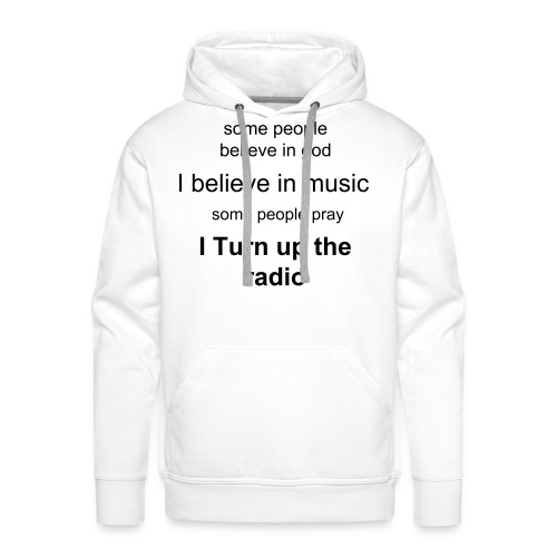 I Turn Up The Radio! - Mannen Premium hoodie
