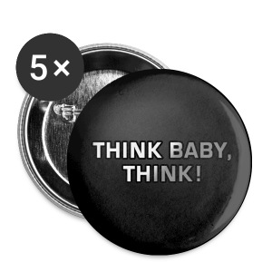 BUTTON 'THINK BABY, THINK!' - Buttons klein 25 mm
