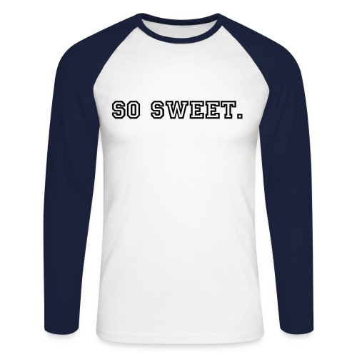 So Sweet Long Sleeve. - Men's Long Sleeve Baseball T-Shirt