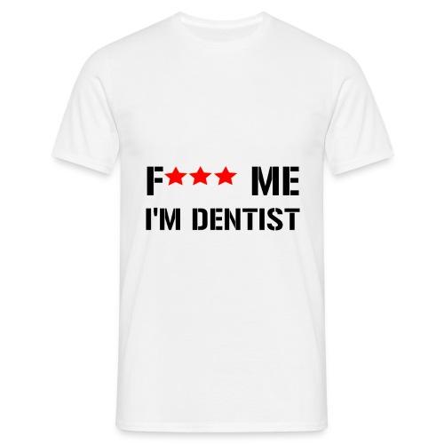 Tee-Shirt Homme F*** Me i'm Dentist (Noir) - T-shirt Homme