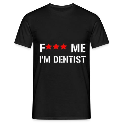 Tee-Shirt F*** Me i'm Dentist (Blanc) - T-shirt Homme