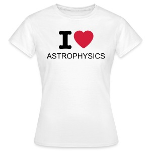 I Heart Astrophysics tee - Women's T-Shirt