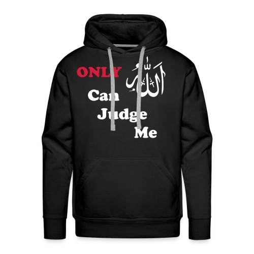Only ALLAH Can Judge Me ( sweater ) - Mannen Premium hoodie