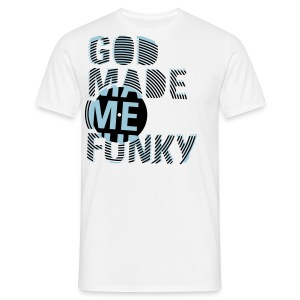 MADE ME FUNKY - Men's T-Shirt