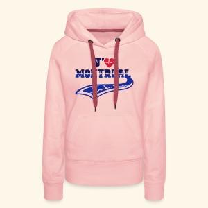 J'AIME MONTREAL - Sweat-shirt à capuche Premium pour femmes