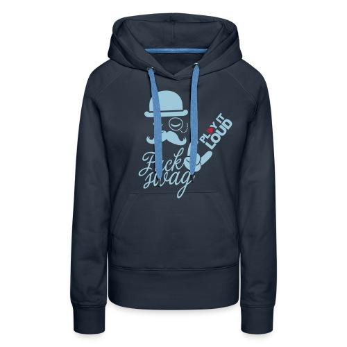 #TeamHeld - Fuck Swagg,play it LOUD.  - Vrouwen Premium hoodie
