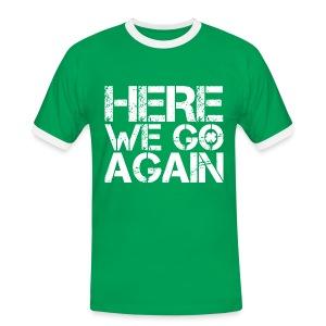 Here We Go Again - Men's Ringer Shirt