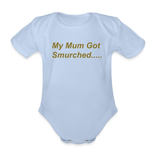 Mum Got Smurched - Organic Short-sleeved Baby Bodysuit