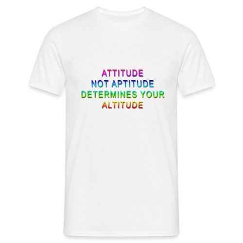 Attitude not Aptitude - Men's T-Shirt