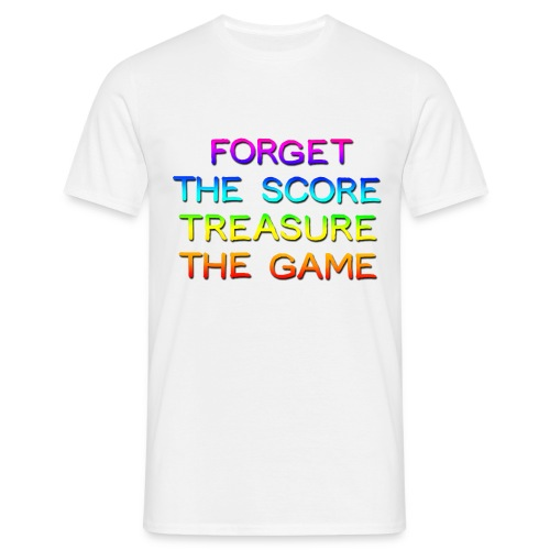 Forget the Score - Men's T-Shirt