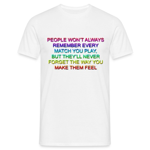 How You MAke Them Feel - Men's T-Shirt