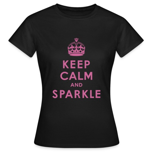 keep calm and sparkle - Women's T-Shirt