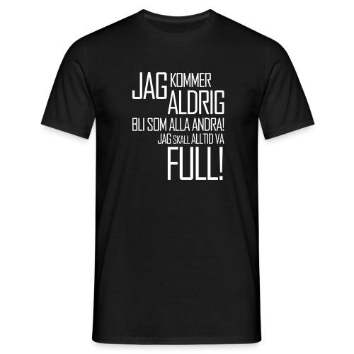 Skall alltid vara full! - T-shirt herr