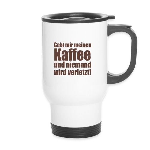 Kaffee her !!! - Thermobecher