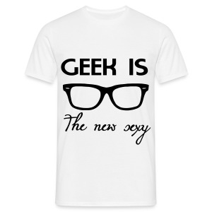 Geek Is The New Sexy - Men's T-Shirt