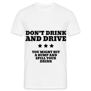 Don't drink T-Shirt mannelijk klassiek - Mannen T-shirt