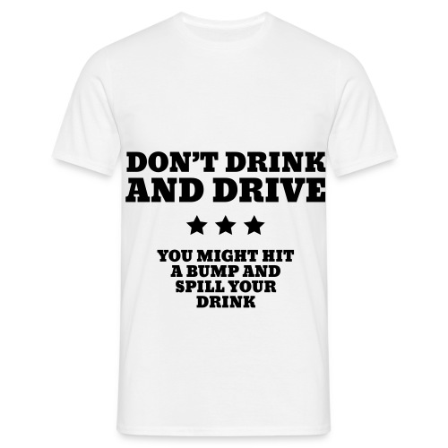 Don't drink T-Shirt mannelijk klassiek - Mannen T-shirt