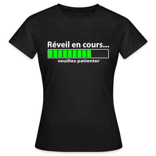 Tee-Shirt Femme - Réveil en cours - T-shirt Femme