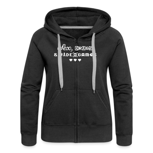 Sex, Drugs & Videogames (free shirtcolour selection) - Women's Premium Hooded Jacket