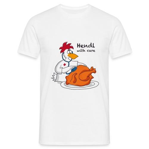 Hendl with care - Männer T-Shirt