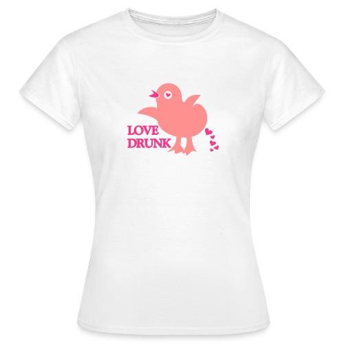 Küken LOVE DRUNK - Frauen T-Shirt