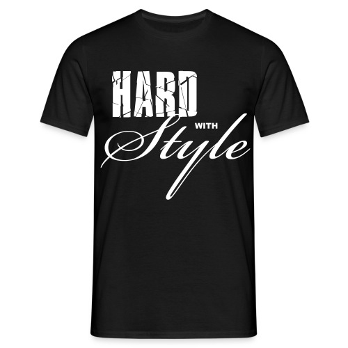 Hard With Style - Men's T-Shirt