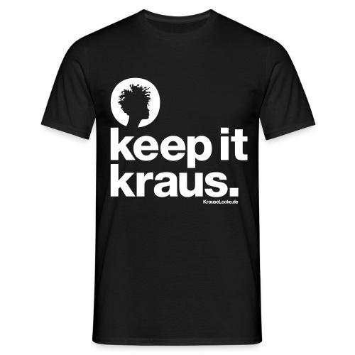 Shirt keep it kraus. - Männer T-Shirt