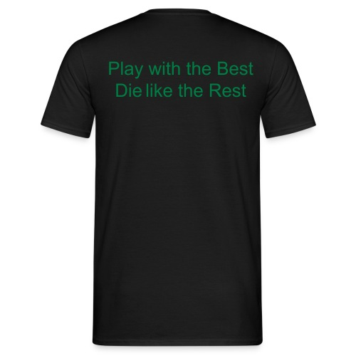 Play with the best die with the rest - T-shirt Homme