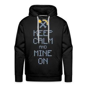 Keep CALM and MINE ON - Männer Premium Hoodie