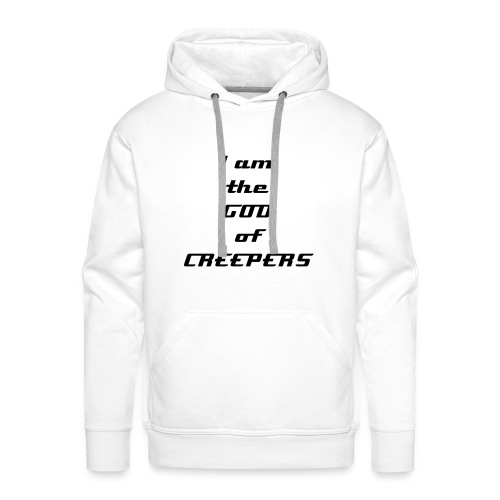 I am the GOD of CREEPERS - Männer Premium Hoodie