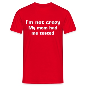 I'm not crazy - T-shirt Homme
